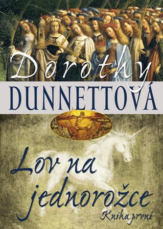 Lov na jednorožce - Dorothy Dunnettová