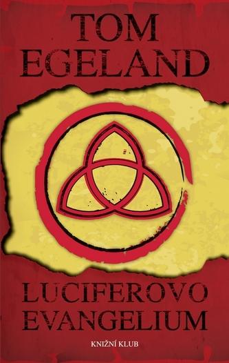Luciferovo evangelium - Egeland Tom