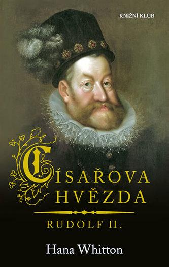 Císařova hvězda - Rudolf II. - Whitton Hana