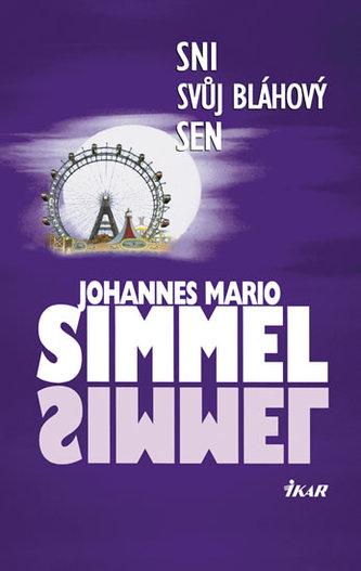 Sni svůj bláhový sen - Simmel Johannes Mario