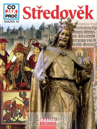 Středověk - Co, Jak, Proč? - svazek 42