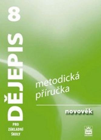 Dějepis 8 pro základní školy - Novověk - Metodická příručka - Válková Veronika