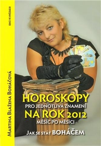 Horoskopy pro jednotlivá znamení na rok 2011 - měsíc po měsíci - Boháčová Martina Blažena