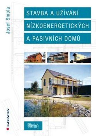 Stavba a užívání nízkoenergetických a pasivních do - Smola Josef