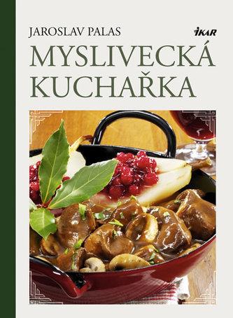 Myslivecká kuchařka - Palas Jaroslav