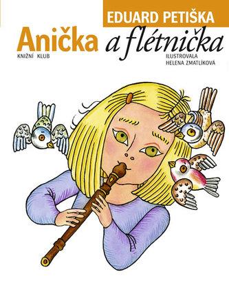 Anička a flétnička - Petiška Eduard
