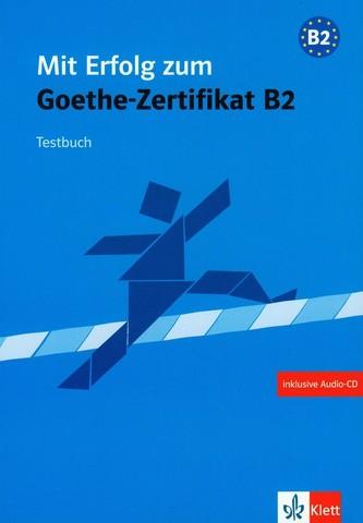 Mit Erfolg zum Goethe-Zertifikat B2 - kniha testů + CD - Bauer-Hutz B., Wagner R.,