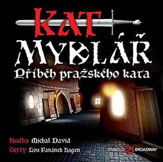 Kat Mydlář - Příběh pražského kata - CD - David Michal