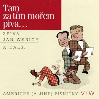 Tam za tím mořem piva... CD - Werich Jan