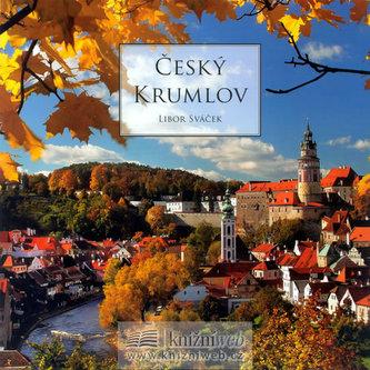 Český Krumlov (doprovodný text v sedmi jazycích) - Sváček Libor