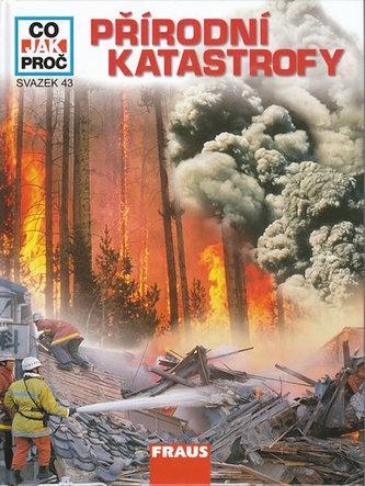 Přírodní katastrofy - Co, jak, proč? - svazek 43 - Crummenerl Rainer
