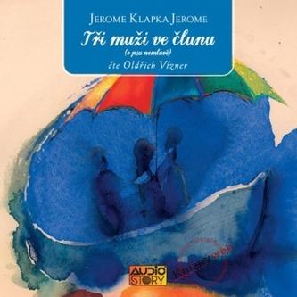 Tři muži ve člunu - 2CD - Jerome Klapka Jerome
