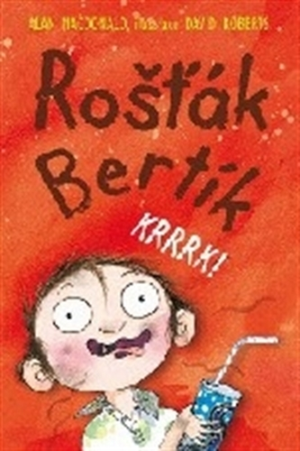 Rošťák Bertík – Krrrk! - MacDonald Alan