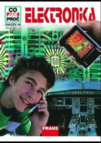 Elektronika - Co,Jak,Proč? - svazek 45 - Köthe Rainer Dr.