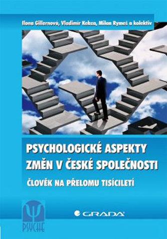 Psychologické aspekty změn v české společnosti - Gillernová Ilona