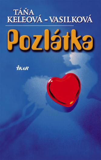 Pozlátka - Keleová-Vasilková Táňa