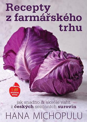 Recepty z farmářského trhu I. podzim-zima - Michopulu Hanka
