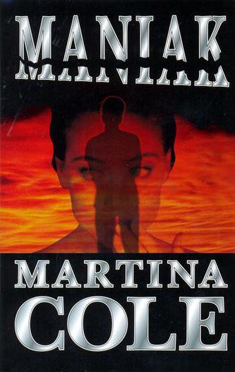 Maniak - 4. vydání - Cole Martina
