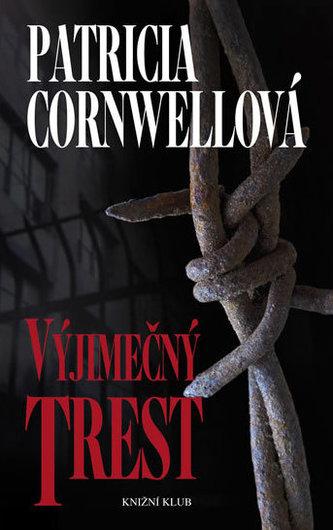 Výjimečný trest - Cornwellová Patricia
