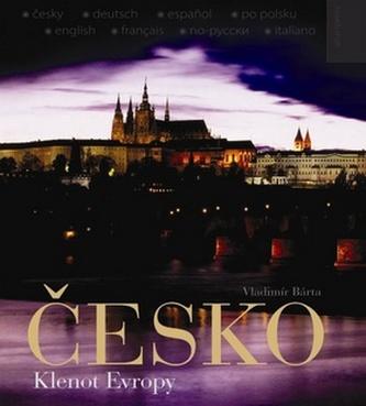 Česko - Klenot Evropy (ČJ, NJ, ŠJ, Pol.J, AJ, FJ, RJ, IJ) - Bárta Vladimír