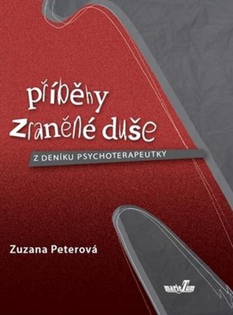 Příběhy zraněné duše - Z deníku psychoterapeutky - Peterová Zuzana