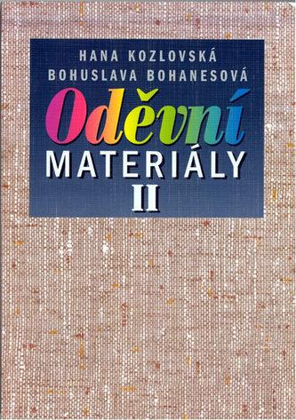 Oděvní materiály II pro 2. a 3. ročník SOU a SOŠ - Kozlovská H., Bohanesová B.,