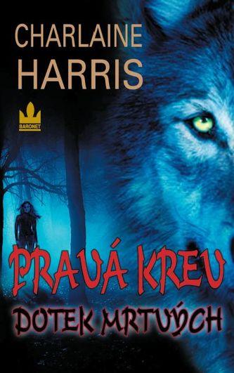Pravá krev - Dotek mrtvých - Harris Charlaine