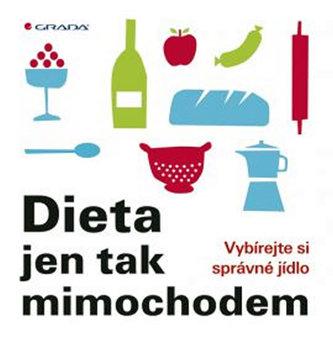Dieta jen tak mimochodem - Vybírejte si správné jídlo - Lange Elisabeth