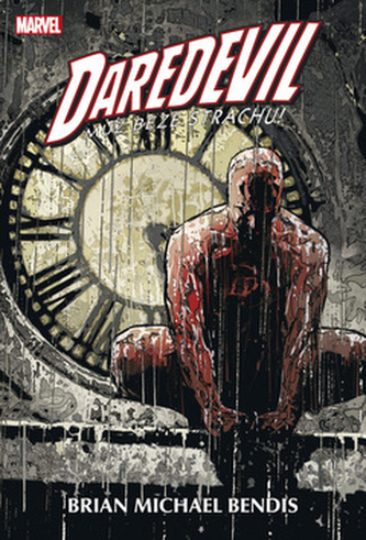 Daredevil - Muž beze strachu 3 - Bendis Brian Michael