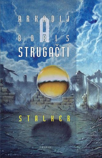 Stalker - brož. - 2. vydání - Strugacky Arkadij Strugacky Boris