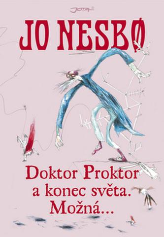 Doktor Proktor a konec světa, možná - Nesbo Jo