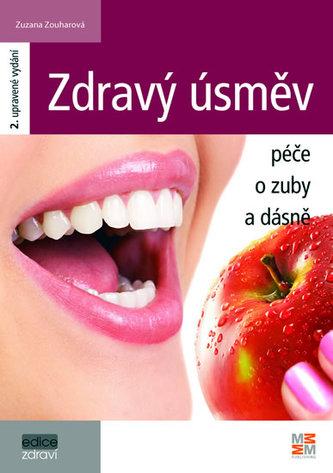 Zdravý úsměv - Péče o zuby a dásně - 2. vydání - Zouharová Zuzana