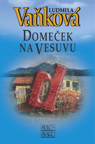 Domeček na Vesuvu - 2. vydání - Vaňková Ludmila