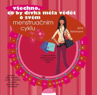 Všechno, co by dívka měla vědět o svém menstruačním cyklu