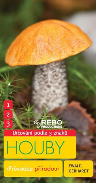 Houby - Průvodce přírodou - 3 znaky - Klíč ke spolehlivému určování - 6. vydání - Gerhardt Ewald