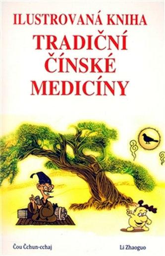 Ilustrovaná kniha tradiční čínské medicíny - Čchun-cchaj Čou