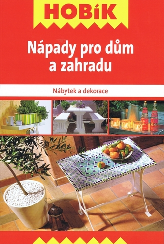 Nápady pro dům a zahradu - Nábytek a dekorace