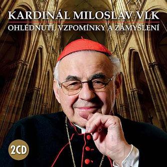 Kardinál Miloslav Vlk - Ohlédnutí, vzpomínky a zamyšlení - 2 CD - Vlk Miloslav