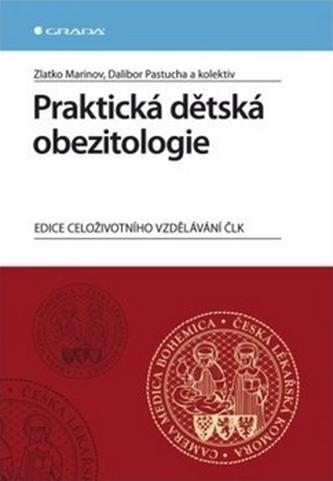 Praktická dětská obezitologie - Marinov Zlatko, Pastucha Dalibor a kolektiv,