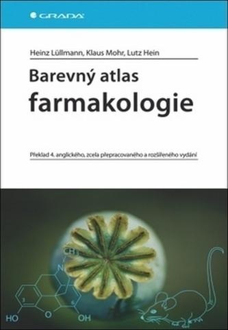 Barevný atlas farmakologie - 4. vydání - Lüllmann Heinz a kolektiv