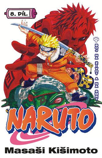 Naruto 8 - Boj na život a na smrt - Kišimoto Masaši