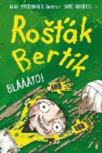 Rošťák Bertík – Bláááto! - MacDonald Alan