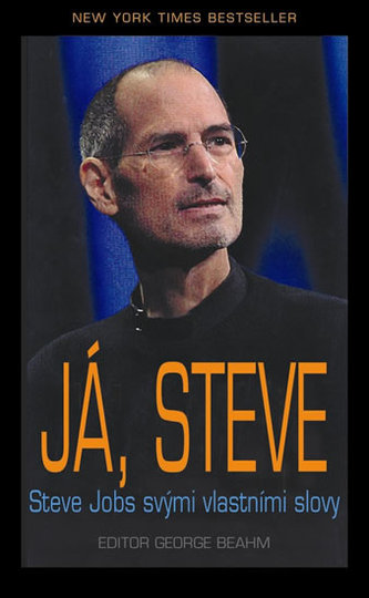 Já, Steve - Steve Jobs vlastními slovy - Beahm George