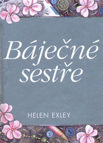 Báječné sestře 2.vydání - Exley Helen