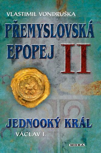Přemyslovská epopej II. - Jednooký král Václav I. - Vondruška Vlastimil