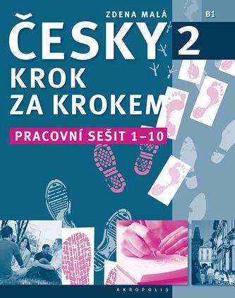 Česky krok za krokem 2 - Pracovní sešit 1-10 - Malá Zdena