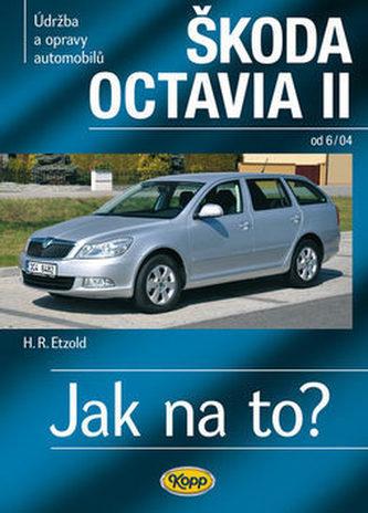 Škoda Octavia II. od 6/04 - Jak na to? - 98 - 2. vydání - Etzold Hans-Rudiger Dr.
