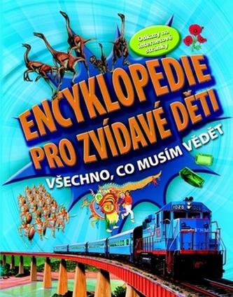 Encyklopedie pro zvídavé děti – Všechno, co musím vědět