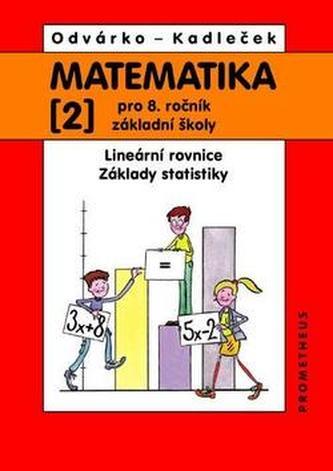 Matematika 2 pro 8. ročník ZŠ - Lineární rovnice; základy statistiky - Odvárko Oldřich, Kadleček Jiří,