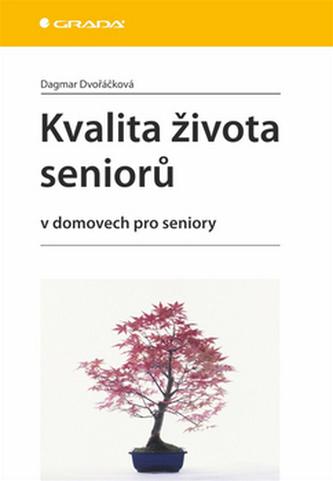 Kvalita života seniorů v domovech pro seniory - Dvořáčková Dagmar